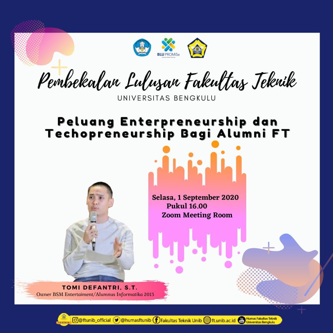 Pembekalan Lulusan Fakultas Teknik UNIB Dengan Tema Peluang Enterpreneurship dan Technopreneurship Bagi Alumni FT