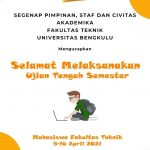 Pelaksanaan Ujian Tengah Semester Mahasiswa Fakultas Teknik Universitas Bengkulu 5-16 April 2021