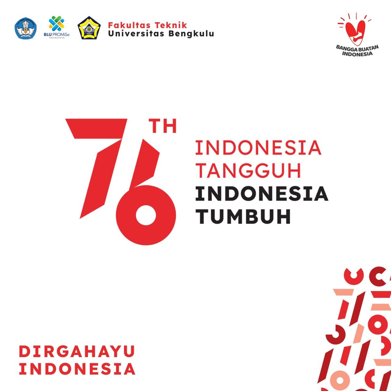 Civitas Akademika Fakultas Teknik Universitas Bengkulu Mengucapkan Selamat Hari Kemerdekaan RI ke-76.
